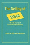 The Selling of Dsm: The Rhetoric of Science in Psychiatry