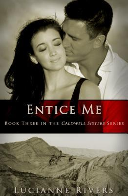 Entice Me by Lucianne Rivers