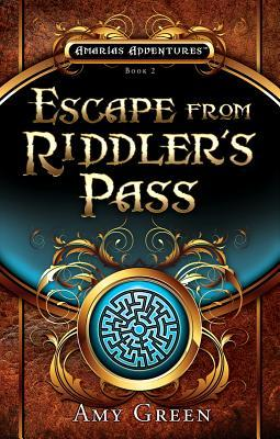 Escape from Riddler's Pass by Amy Green