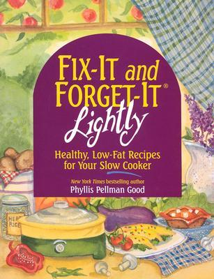 Fix-It and Forget-It Lightly: Healthy Low-Fat Recipes