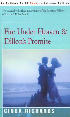 Fire Under Heaven & Dillons Promise  by  Cinda Richards