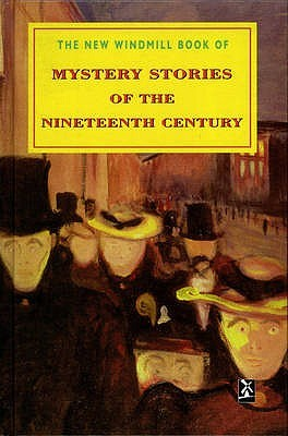 The New Windmill Book Of Mystery Stories Of The Nineteenth Ce... by Robert Etty