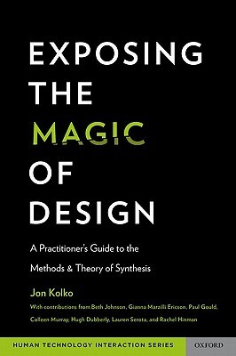 Exposing the Magic of Design by Jon Kolko