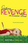 Getting Revenge on Lauren Wood by Eileen Cook