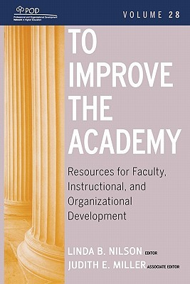 To Improve the Academy, Volume 28 by Linda B. Nilson