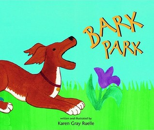 Bark Park by Karen Gray Ruelle