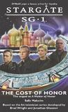 Stargate SG-1: The Cost of Honor (Stargate SG-1, #9)