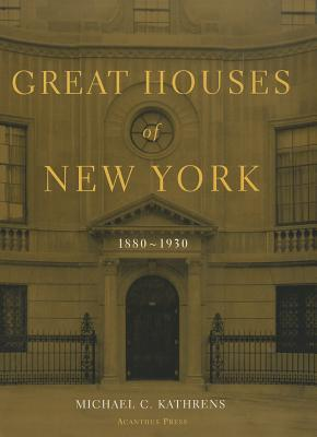 Great Houses of New York: 1880-1930
