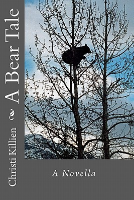 A Bear Tale by Christi Killien
