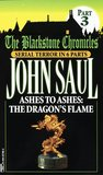 Ashes to Ashes:  The Dragon's Flame (Blackstone Chronicles, #3)