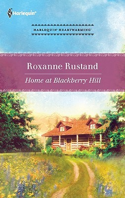 Home at Blackberry Hill by Roxanne Rustand
