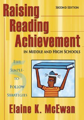 Raising Reading Achievement in Middle and High Schools by Elaine K. McEwan