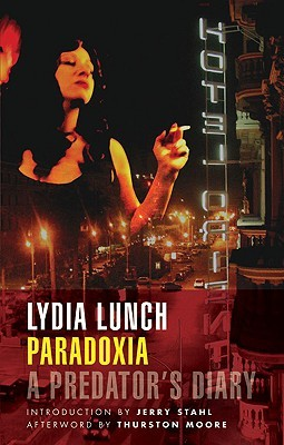 Paradoxia by Lydia Lunch