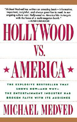 Hollywood vs. America by Michael Medved