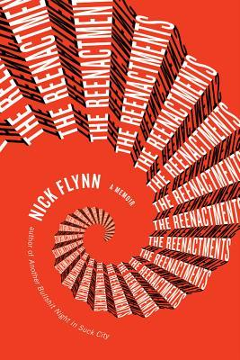 The Reenactments by Nick Flynn