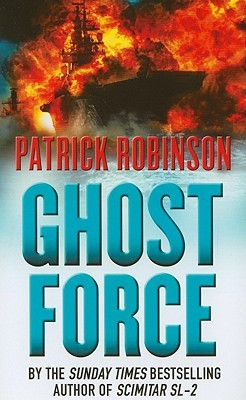 Ghost Force by Patrick Robinson