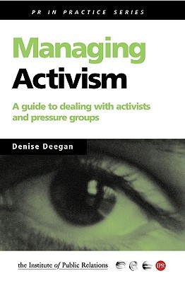 Managing Activism: A Guide to Dealing with Activists and Pressure Groups