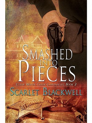 Smashed into Pieces (Clear Water Creek Chronicles #2)