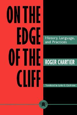 On the Edge of the Cliff by Roger Chartier