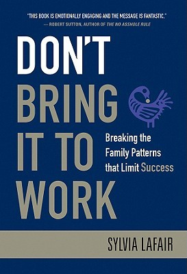 Don't Bring It to Work by Sylvia Lafair