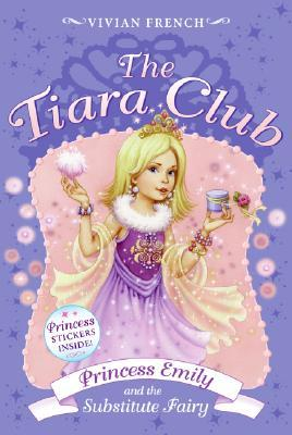 Princess Emily and the Substitute Fairy (The Tiara Club, #6)