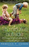 Fifteen Minutes Outside by Rebecca  Cohen