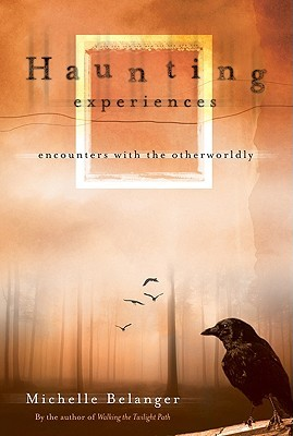 Haunting Experiences by Michelle Belanger