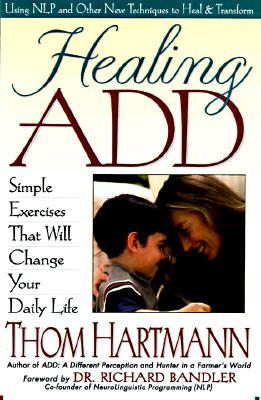 Healing ADD by Thom Hartmann