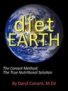 Diet Earth: The Conant Method: The True Nutritional Solution