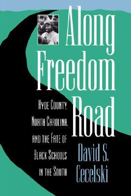 Along Freedom Road by David S. Cecelski