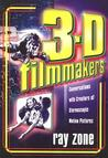 3-D Filmmakers by Ray Zone