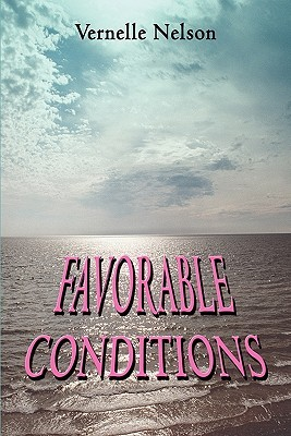 Favorable Conditions by Vernelle Nelson