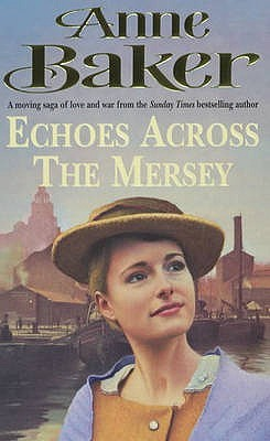 Read online Echoes Across The Mersey PDB by Anne Baker
