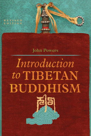 Introduction to Tibetan Buddhism, Revised Edition by John Powers