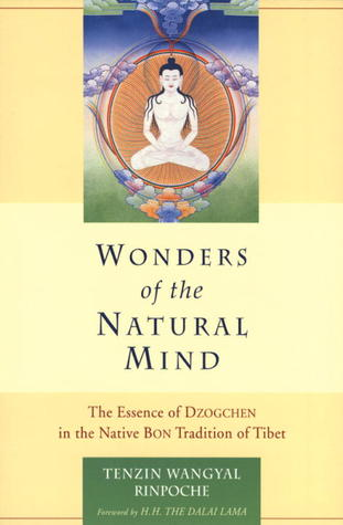 Read online Wonders of the Natural Mind: The Essence of Dzogchen in the Native Bon Tradition of Tibet CHM by Tenzin Wangyal, Andrew Lukianowicz, Dalai Lama XIV