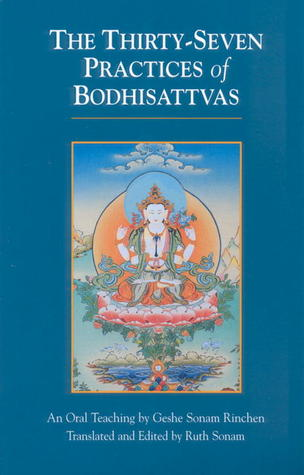 The Thirty-Seven Practices Of Bodhisattvas by Sonam Rinchen