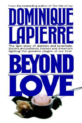 Beyond Love by Dominique Lapierre