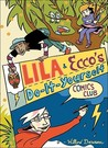 Lila And Ecco's Do It Yourself Comics Club