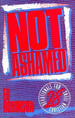 Not Ashamed by Ed Robinson