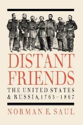 Distant Friends: The Evolution of United States-Russian Relations, 1763-1867