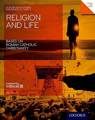 Religion And Life Based On Roman Catholic Christianity: Student Book: Edexcel A Unit 3 (Gcse Religious Studies)