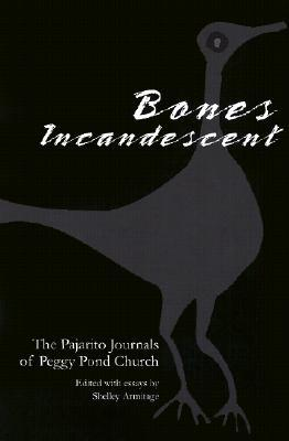 Bones Incandescent by Shelley Armitage