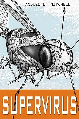 Supervirus by Andrew W. Mitchell