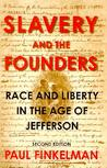 Slavery and the Founders: Race and Liberty in the Age of Jefferson