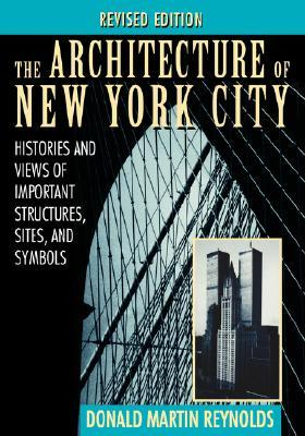 The Architecture of New York City by Donald Martin Reynolds