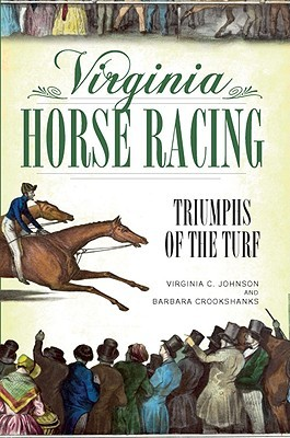 Virginia Horse Racing: Triumphs of the Turf