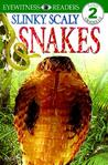 Slinky, Scaly Snakes (DK Readers: Level 2)