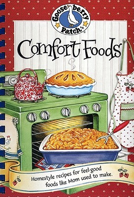 Comfort Foods Cookbook by Gooseberry Patch