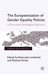 The Europeanization of Gender Equality Policies: A Discursive-Sociological Approach