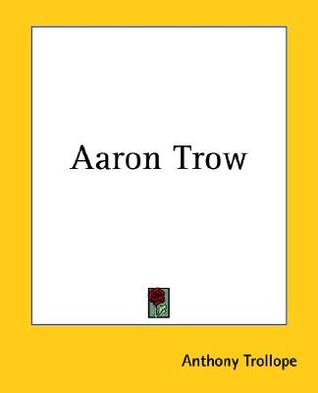 Aaron Trow by Anthony Trollope